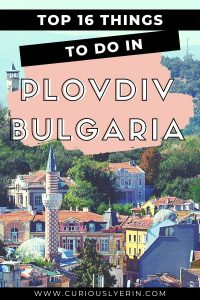 Are you planning a trip to the historic city of Plovdiv, Bulgaria? Make sure you add this European City to your bucket list this year for culture, history and cheap activities. Use this Plovdiv travel guide to help find the top things to do and places to visit in Plovdiv #visitbulgaria #easterneuropetravel #whattodoplovdiv #travelbulgaria