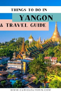 The complete list of things to do in Yangon for first-time visitors. Use this guide to find budget to mid-range accommodation, arrival information and travel advice for Myanmar's largest city. Visit the Shwedagon pagoda, ride the circle train, view the architecture and more #thingstodoinYangon #yangontravel #southeastasiatravel #southeastasiaitinerary