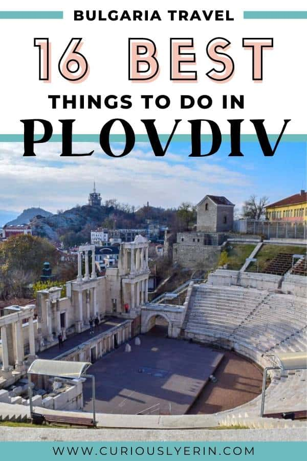 Discover Plovdiv Bulgaria with this travel guide including the top things to do in Plovdiv and how to best explore this city. Plovdiv is a fantastic location for budget travellers and combines culture, history and art with good food and places to drink. #bulgariatravel #plovdivthingstodo #traveleasterneurope #cheapdestinations #budgettravel