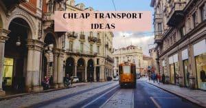 Cheap transport ideas
