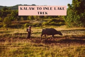 HIke Kalaw to Inle Lake Myanmar