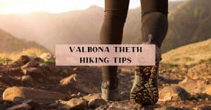 Tips for Valbona Theth hike