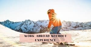 Work overseas without experience