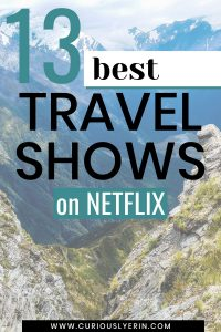 The best travel shows to watch on Netflix right now. While you're stuck at home, cure your wanderlust by watching these tv series, movies and documentaries on airing on Netflix. This post has the 13 top shows to make you feel like you are travelling the world from your couch. #travel #traveltheworld #netflixandchill #netflixshowstowatch #besttravelshows