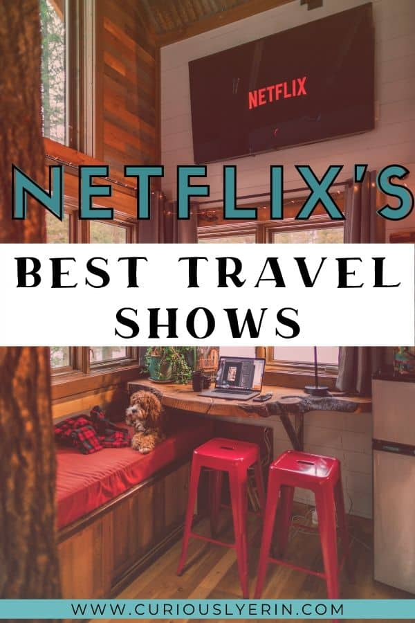 Discover Netflix's best travel shows to watch right now. While you're stuck at home in isolation or unable to travel, cure your wanderlust by watching these tv series, movies and documentaries on airing on Netflix. This post has the 13 top shows to make you feel like you are travelling the world from your couch. #travel #traveltheworld #netflixandchill #netflixshowstowatch #besttravelshows