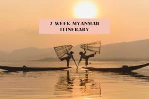 best travel itinerary myanmar